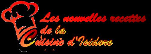 Les nouvelles recettes de la cuisine d'Isidore